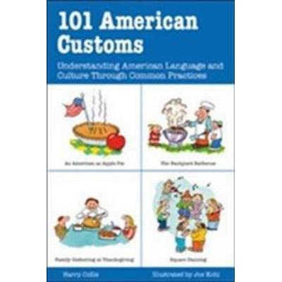 101 American Customs: Understanding Language and Culture Through Common Practices (Häftad, 1999)