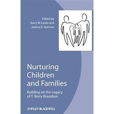 Nurturing Children and Families: Building on the Legacy of T. Berry Brazelton (Häftad, 2012)