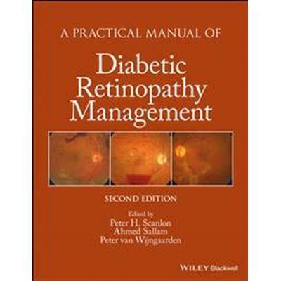 A Practical Manual of Diabetic Retinopathy Management (Inbunden, 2017)