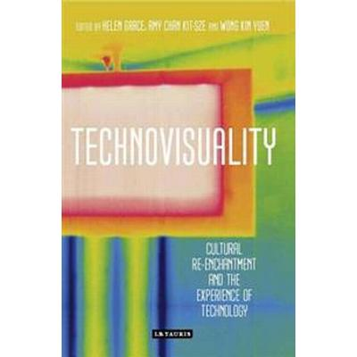 Technovisuality: Cultural Re-Enchantment and the Experience of Technology (Inbunden, 2016)