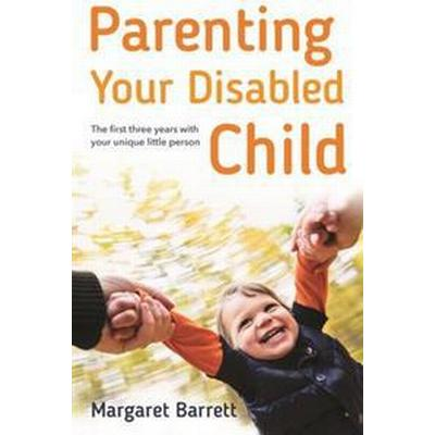 Parenting your disabled child - the first three years (Pocket, 2017)