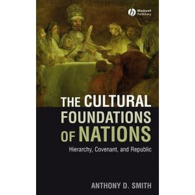 The Cultural Foundations of Nations: Hierarchy, Covenant, and Republic (Häftad, 2008)