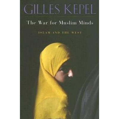 The War for Muslim Minds (Pocket, 2006)