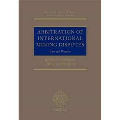 Arbitration of International Mining Disputes (Inbunden, 2017)