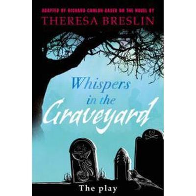 Whispers in the Graveyard Heinemann Plays (Inbunden, 2009)