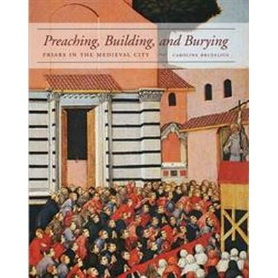 Preaching, Building, and Burying (Inbunden, 2014)