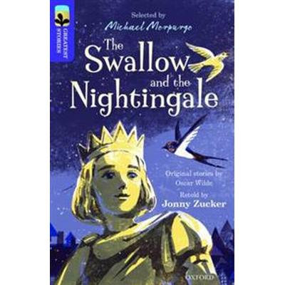 Oxford Reading Tree Treetops Greatest Stories: Oxford Level 11: The Swallow and the Nightingale (Häftad, 2016)