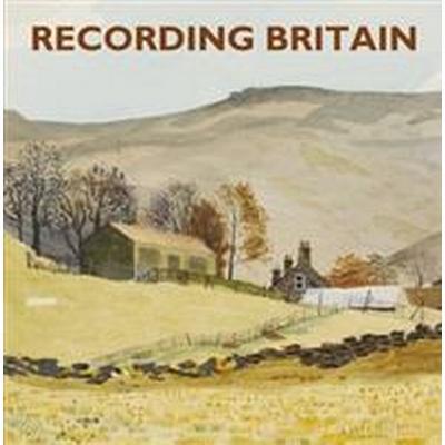 Recording Britain (Inbunden, 2011)