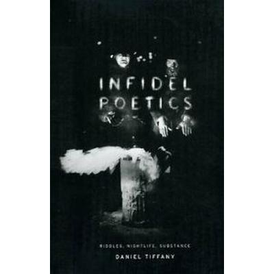 Infidel Poetics (Pocket, 2009)