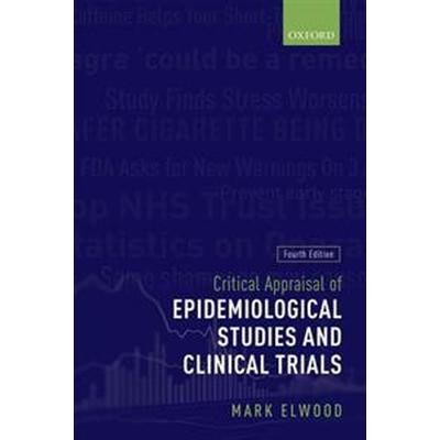Critical Appraisal of Epidemiological Studies and Clinical Trials (Häftad, 2017)