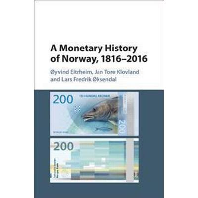 A Monetary History of Norway 1816 2016 (Inbunden, 2017)