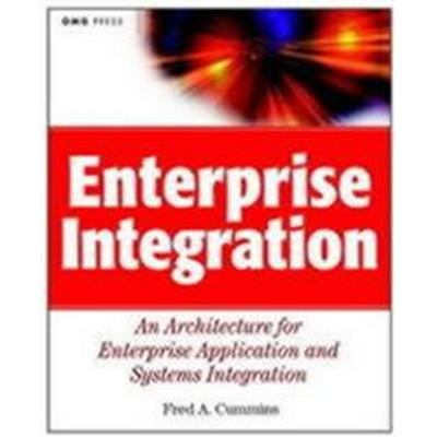 Enterprise Integration: An Architecture for Enterprise Application and Systems Integration (Häftad, 2002)