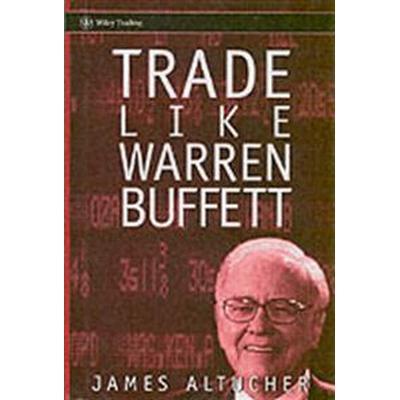Trade Like Warren Buffett (Inbunden, 2005)