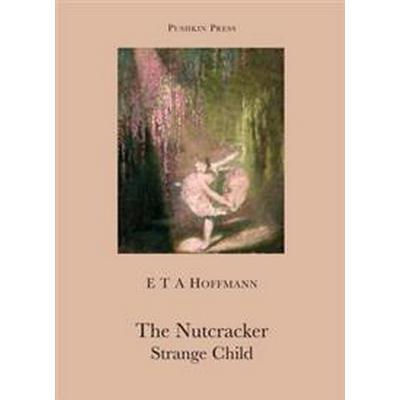 The Nutcracker and the Strange Child (Pocket, 2010)