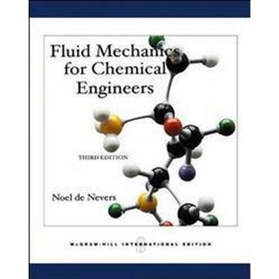Fluid Mechanics for Chemical Engineers (Inbunden, 2004)