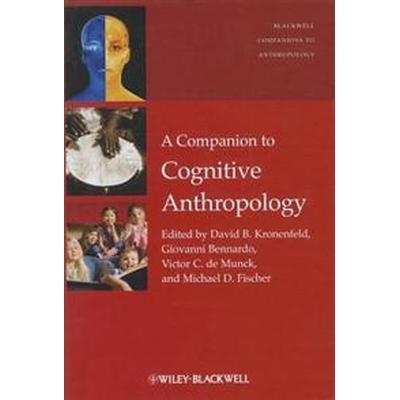 A Companion to Cognitive Anthropology (Inbunden, 2011)