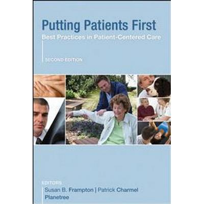 Putting Patients First: Best Practices in Patient-Centered Care (Inbunden, 2008)