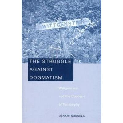 The Struggle against Dogmatism (Inbunden, 2008)