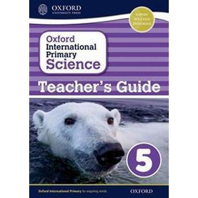 Oxford International Primary Science Stage 5: Age 9-10 Teacher's Guide 5 (Häftad, 2014)