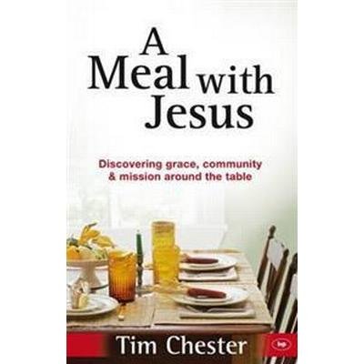 Meal with jesus - discovering grace, community and mission around the table (Pocket, 2011)