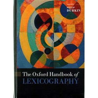 The Oxford Handbook of Lexicography (Inbunden, 2016)