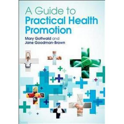 A Guide to Practical Health Promotion (Pocket, 2013)