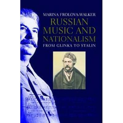 Russian Music and Nationalism (Inbunden, 2008)