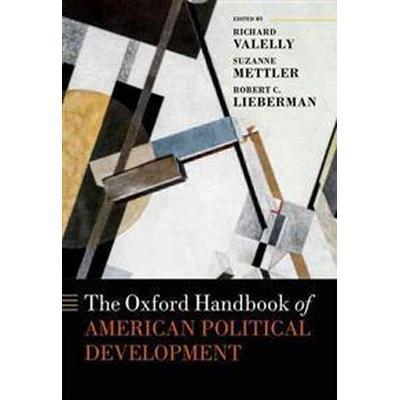The Oxford Handbook of American Political Development (Inbunden, 2016)
