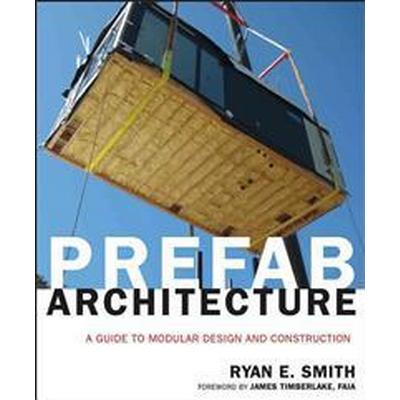 Prefab Architecture: A Guide to Modular Design and Construction (Inbunden, 2010)