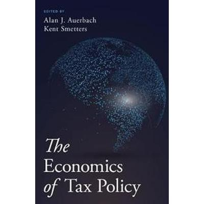 The Economics of Tax Policy (Inbunden, 2017)