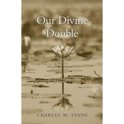 Our Divine Double (Inbunden, 2016)