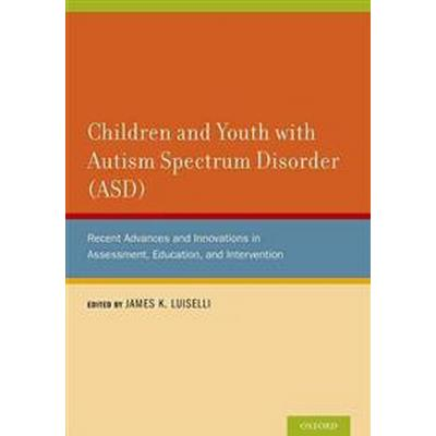 Children and Youth With Autism Spectrum Disorder Asd (Inbunden, 2014)