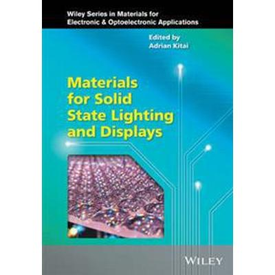 Materials for Solid State Lighting and Displays (Inbunden, 2017)