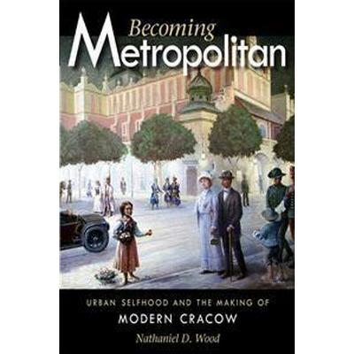 Becoming Metropolitan (Inbunden, 2010)