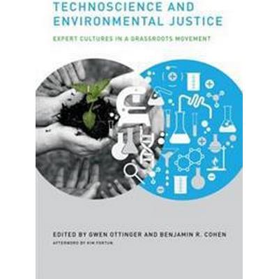 Technoscience and Environmental Justice (Inbunden, 2011)