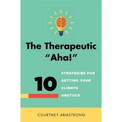 The Therapeutic 'Aha!' (Inbunden, 2015)