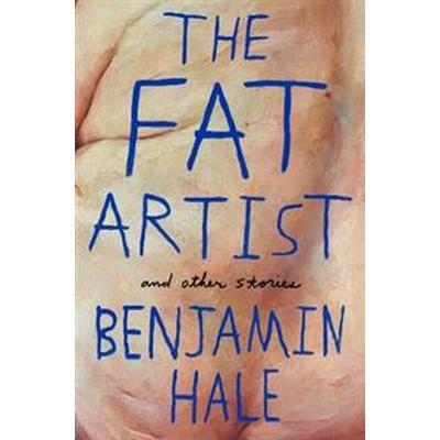 Fat Artist and Other Stories (Inbunden, 2016)