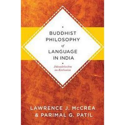 Buddhist Philosophy of Language in India (Inbunden, 2010)