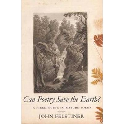 Can Poetry Save the Earth? (Pocket, 2010)