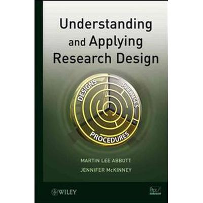 Understanding and Applying Research Design (Inbunden, 2012)