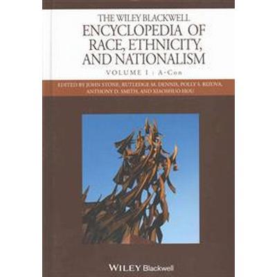 The Wiley Blackwell Encyclopedia of Race, Ethnicity and Nationalism (Inbunden, 2016)