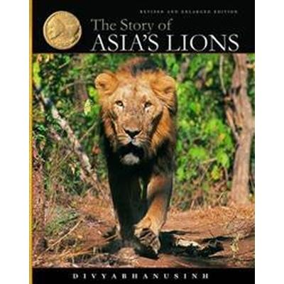 The Story of Asia's Lions (Inbunden, 2008)