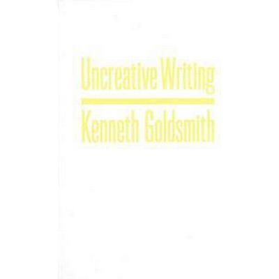 Uncreative Writing (Inbunden, 2011)