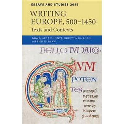 Writing Europe, 500-1450 (Inbunden, 2015)