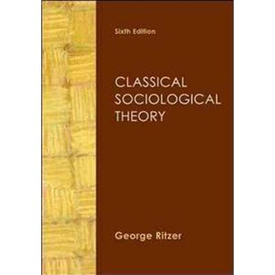 Classical Sociological Theory (Häftad, 2010)