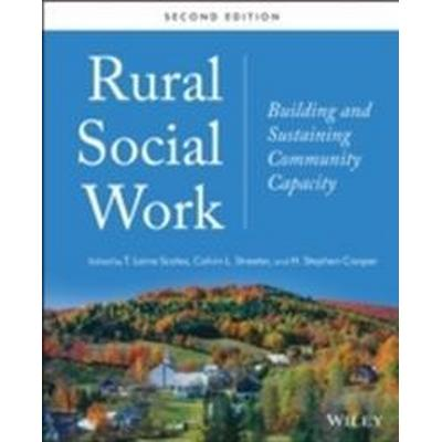 Rural Social Work: Building and Sustaining Community Capacity (Häftad, 2013)