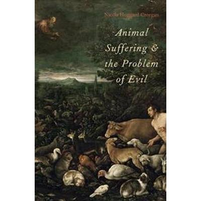 Animal Suffering and the Problem of Evil (Inbunden, 2013)
