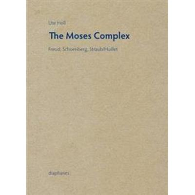 The Moses Complex (Inbunden, 2017)
