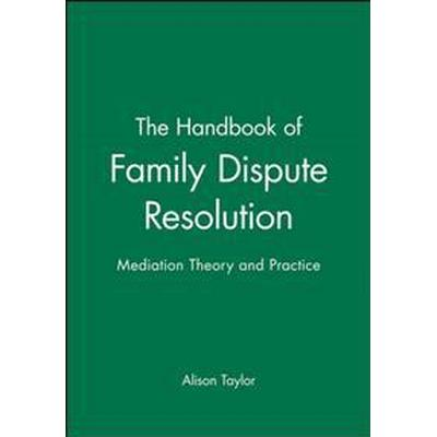 The Handbook of Family Dispute Resolution: Mediation Theory and Practice (Häftad, 2010)