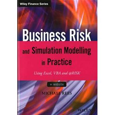 Business Risk and Simulation Modelling in Practice: Using Excel, VBA and @Risk (Inbunden, 2015)